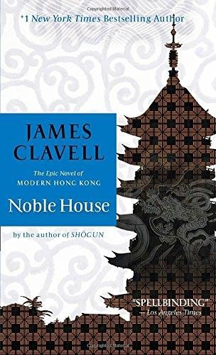 Noble House: The Epic Novel of Modern Hong Kong (James Clavell's Asian Saga)