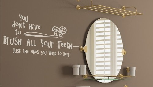 Brush Your Teeth Quotes: You Don't Have To Brush All Your Teeth -- Just The Ones