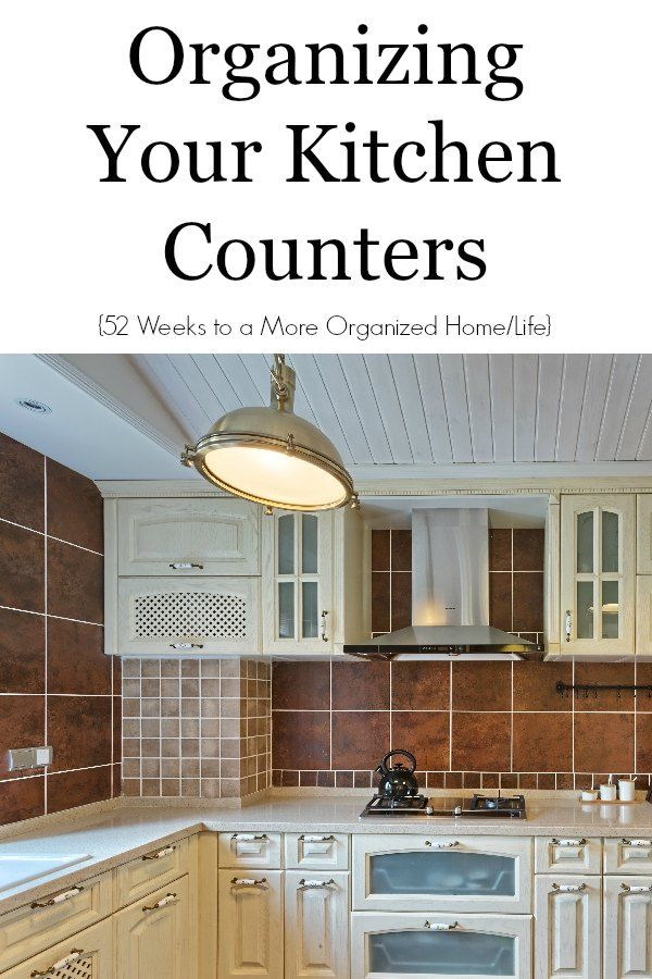 organize kitchen counter clutter organizing your kitchen counters 52 weeks to a more 3778