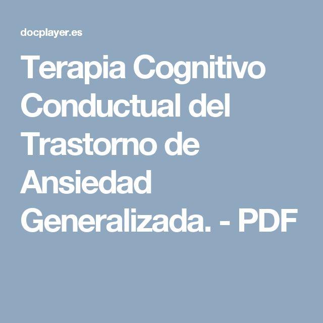 Terapia Cognitivo Conductual del Trastorno de Ansiedad Generalizada. - PDF