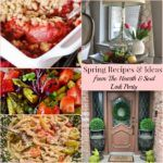 Spring Recipes and Ideas from The Hearth and Soul Link Party - April J Harris