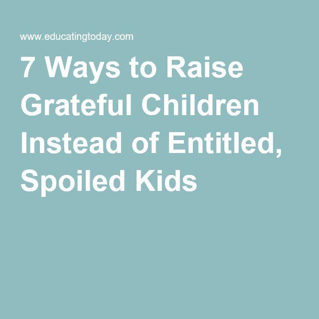 7 Ways to Raise Grateful Children Instead of Entitled, Spoiled Kids
