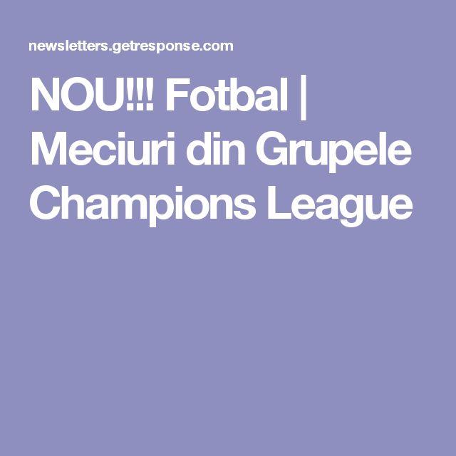 NOU!!! Fotbal | Meciuri din Grupele Champions League