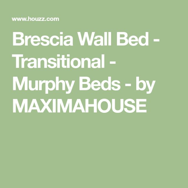 Brescia Wall Bed - Transitional - Murphy Beds - by MAXIMAHOUSE