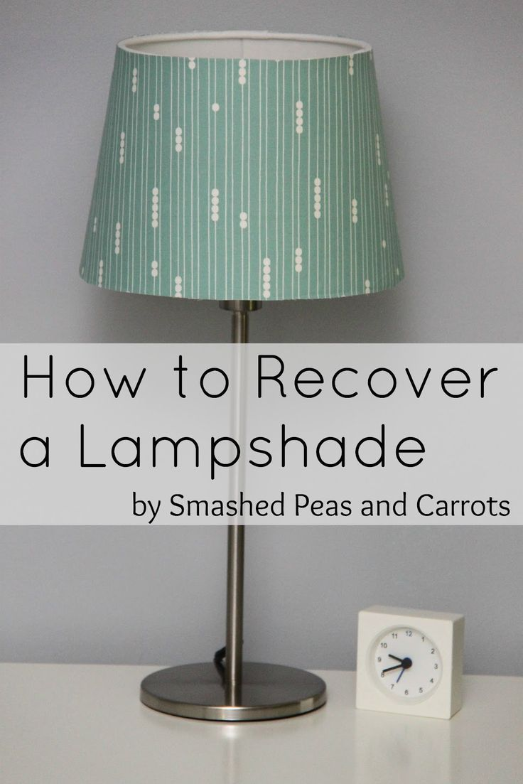 Revamp an old lamp: Recover Lampshades, Lampshades Tutorials, Lamps Shades, Diy'S Lampshades, Paper Lamps, Old Lamps, Carrots, Smash Peas, Lampshade Tutorials