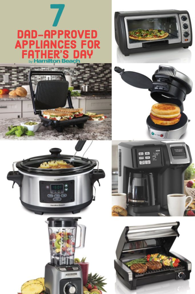 7 Dad Approved Appliances That Will Make Your Dad Leave The Door