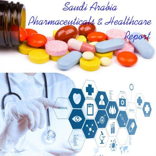 #SaudiArabia #Pharmaceuticals and #Healthcare Report