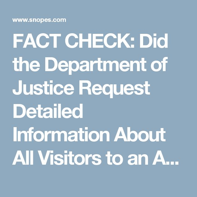 FACT CHECK: Did the Department of Justice Request Detailed Information About All Visitors to an Anti-Trump Website?