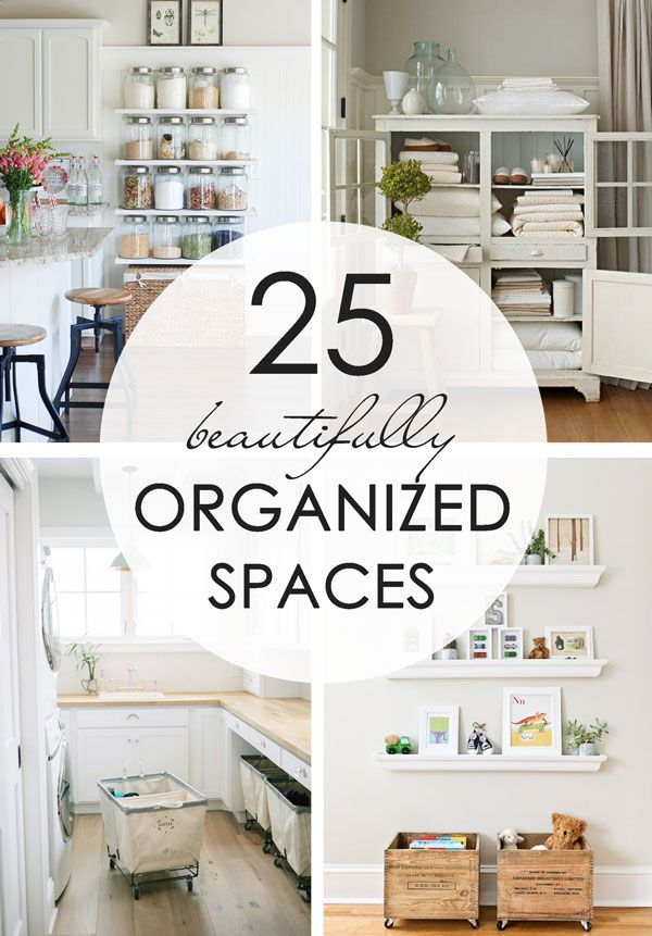 Be inspired by this collection of 25 beautifully organized spaces, where there is a place for everything, and everything is in its place.