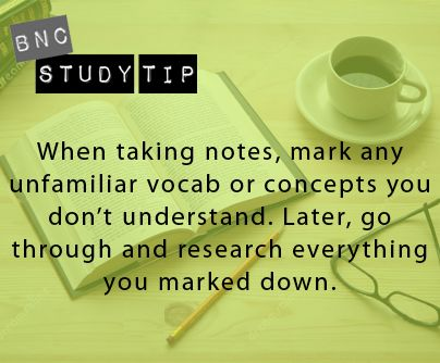 BNC Study Tip: Mark down any concepts you don't understand and make sure you go back to them later.