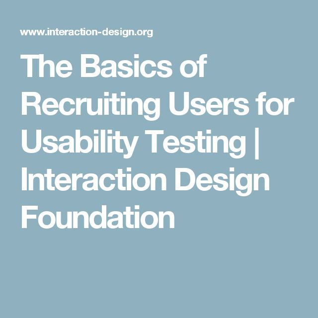 The Basics of Recruiting Users for Usability Testing | Interaction Design Foundation