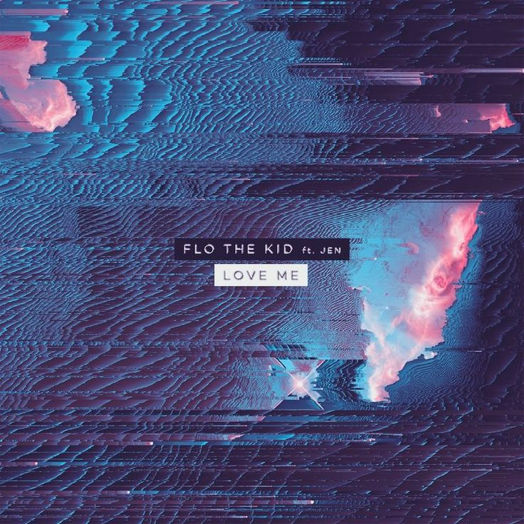 Love Me by Flo the Kid - Love Me
