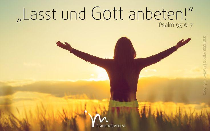 """""""#Kommt, wir wollen ihn #anbeten und uns vor ihm #beugen; lasst uns niederknien vor dem #Herrn, unserem #Schöpfer! Denn er ist unser #Gott, und wir sind sein #Volk. Er kümmert sich um uns wie ein Hirte, der seine #Herde auf die #Weide führt."""" #Psalm 95:6-7 #glaubensimpulse"""