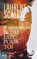 Les lectures de Mylène: Je l'ai fait pour toi de Laurent Scalese