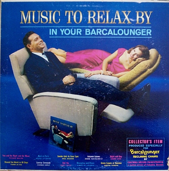 Various Artists - Music to Relax by in Your Barcalounger (Produced Especially for BarcaLounger Reclining Chairs) (1961)