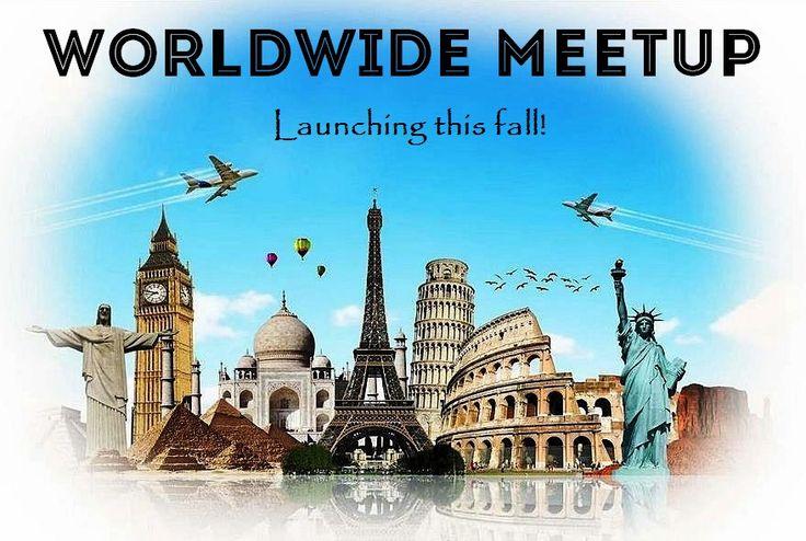 Worldwide Meetup - Launching in Fall 2015!