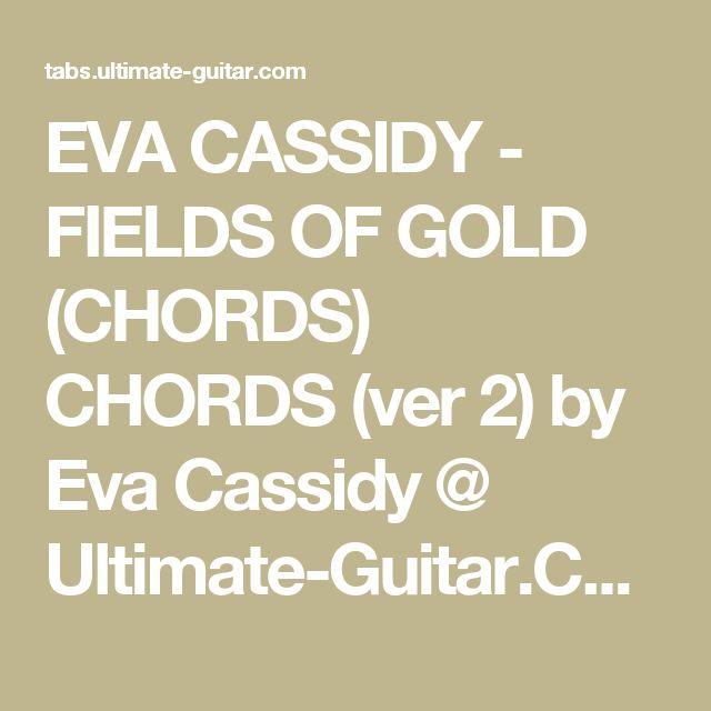 EVA CASSIDY - FIELDS OF GOLD (CHORDS) CHORDS (ver 2) by Eva Cassidy ...