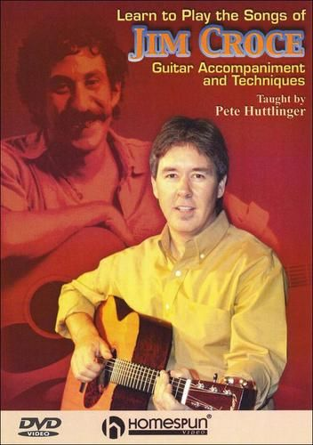 Learn to Play the Songs of Jim Croce - Taught by Pete Huttlinger [DVD] [English] [2006]