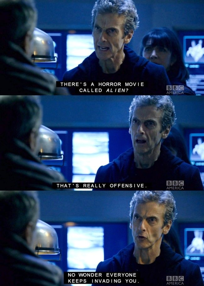 No wonder everybody keeps invading you! Doctor Who Last Christmas | Christmas special 2014 Twelve Quote // You have no idea how hard I laughed.