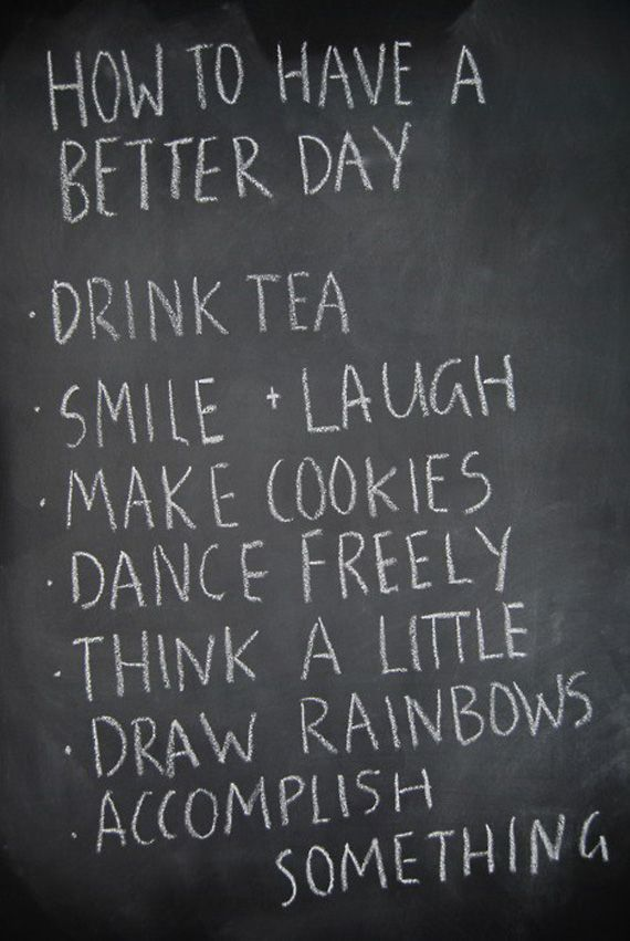 How to have a better dayLife, Happy Day, Teas, Better, Things, How To, Living, Weights Loss, Inspiration Quotes