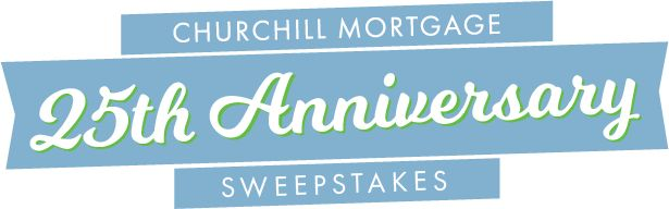 Paying bills can be a real downer, so let Churchill Mortgage put some extra weight in your wallet.  Get a financial boost and enter to WIN a $2,500 CASH PRIZE as part of their 25th Anniversary celebration!