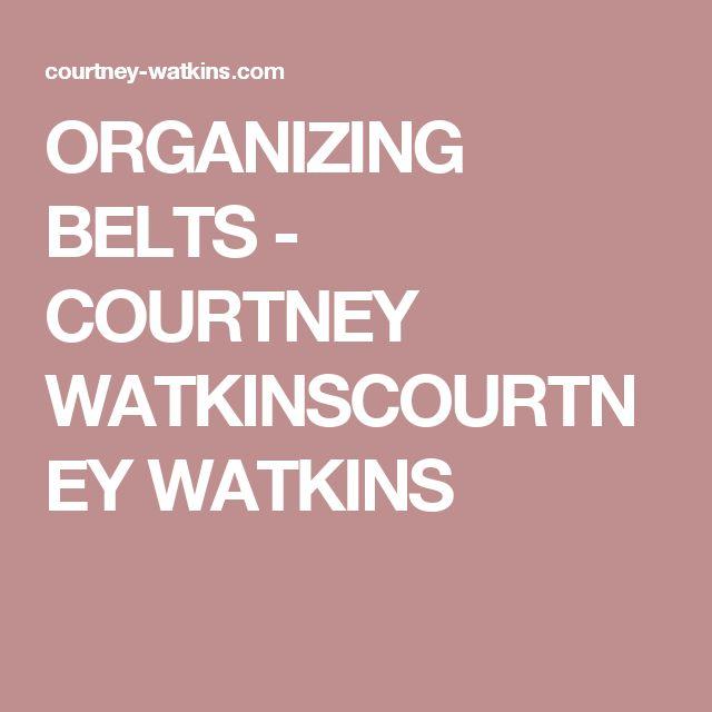 ORGANIZING BELTS - COURTNEY WATKINSCOURTNEY WATKINS