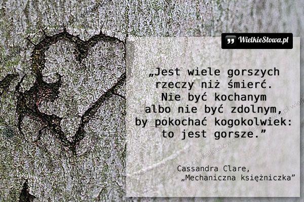 Jest wiele gorszych rzeczy niż śmierć... #Clare-Cassandra,  #Miłość, #Śmierć