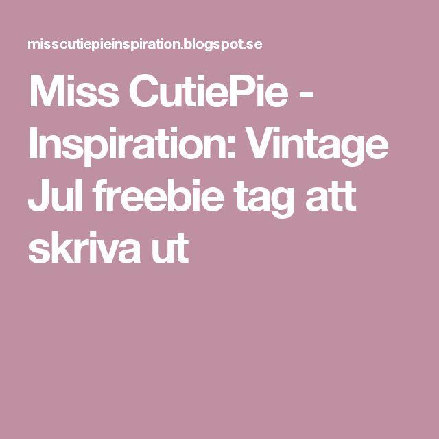 Miss CutiePie - Inspiration: Vintage Jul freebie tag att skriva ut