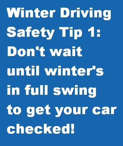 Winter Driving Safety Tip 1: Don't wait until winter's in full swing to get your car checked!
