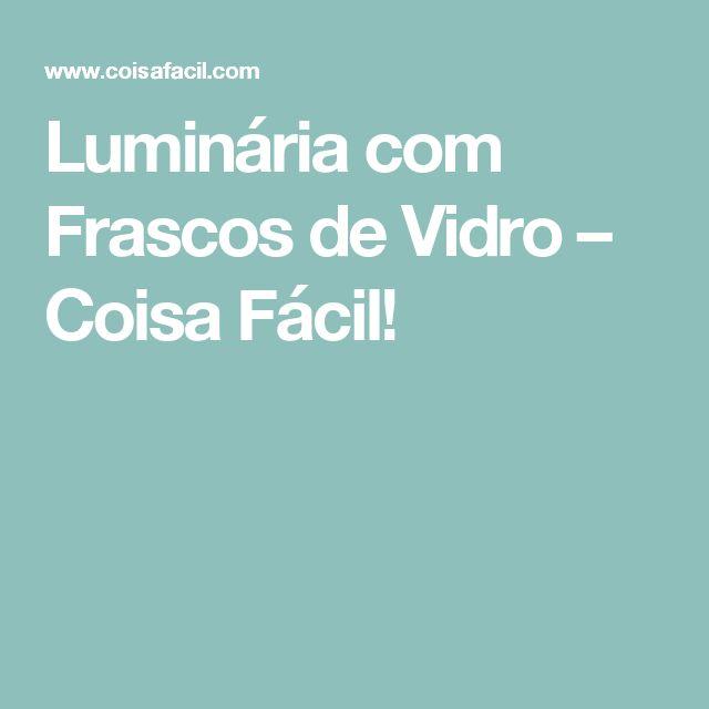 Luminária com Frascos de Vidro – Coisa Fácil!