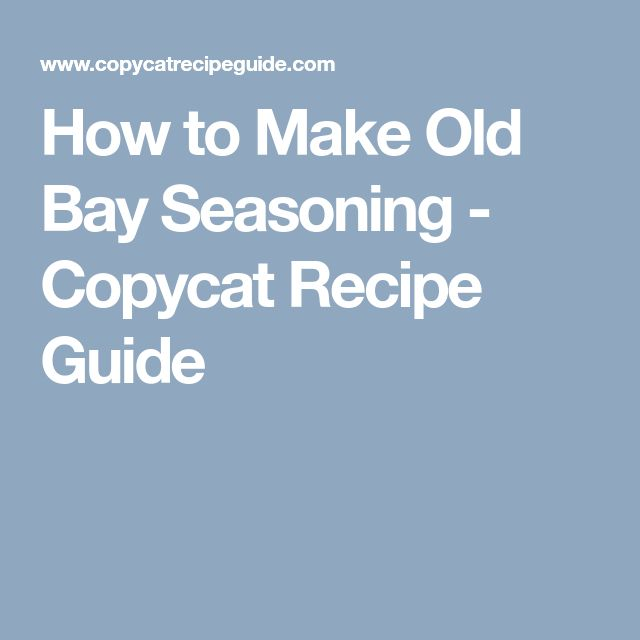 How to Make Old Bay Seasoning - Copycat Recipe Guide
