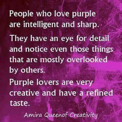 The color purple and what it means if it's your favorite color ~THIS PIN IS FOR SEVERAL OF MY PURPLE LOVING FRIENDS!