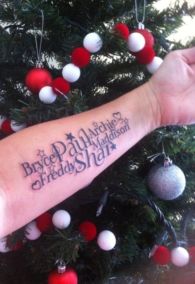 Kids names tattoo - Mine, My husband and our 4 kids names tattoo on my forearm. My Christmas present <3