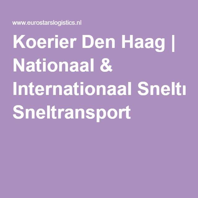 Koerier Den Haag | Nationaal & Internationaal Sneltransport