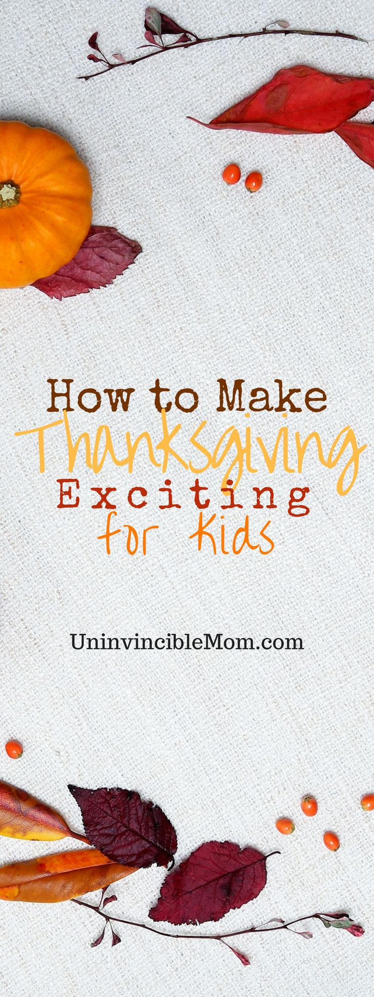 How to Make Thanksgiving Exciting for Kids | Uninvincible Mom