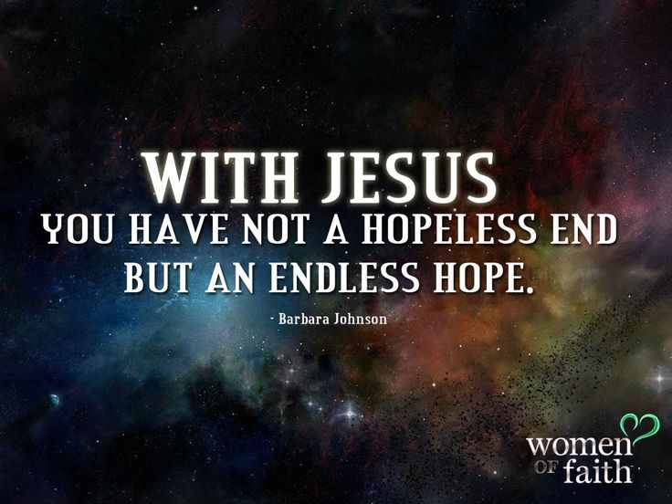Barbara Johnson quote   We have an endless hope with Jesus