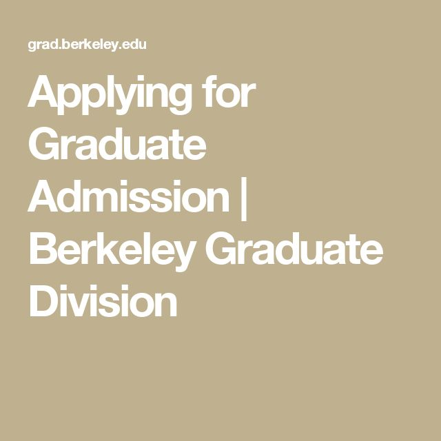 Applying for Graduate Admission | Berkeley Graduate Division