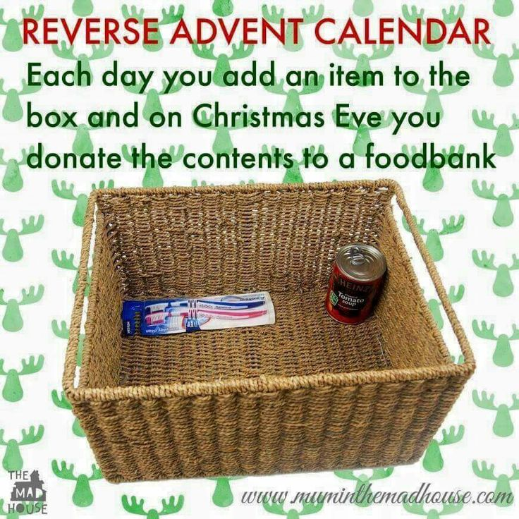 Reverse Advent Calendar, place an item each day in the box and on Christmas Eve donate the box to charity. Love this idea!