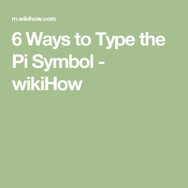 6 Ways to Type the Pi Symbol - wikiHow