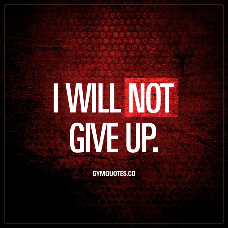 """I will not give up."" - NEVER GIVE UP. Nuff said Gym Quotes #dontgiveup #trainharder #cantstopwontstop"