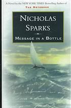 Message in a bottle  Author:Nicholas Sparks  Publisher:Thorndike, Me. : Thorndike Press, 1998.  Edition/Format: Large print book : Fiction : EnglishView all editions and formats   Summary:On a beach, Boston journalist Theresa Osborne finds a bottle thrown up by the sea with a love letter from a man to his dead wife. Theresa, a divorcee searching for love, is so moved by it she tracks the man to his yacht in North Carolina and a romance follows. By the author of The Notebook.