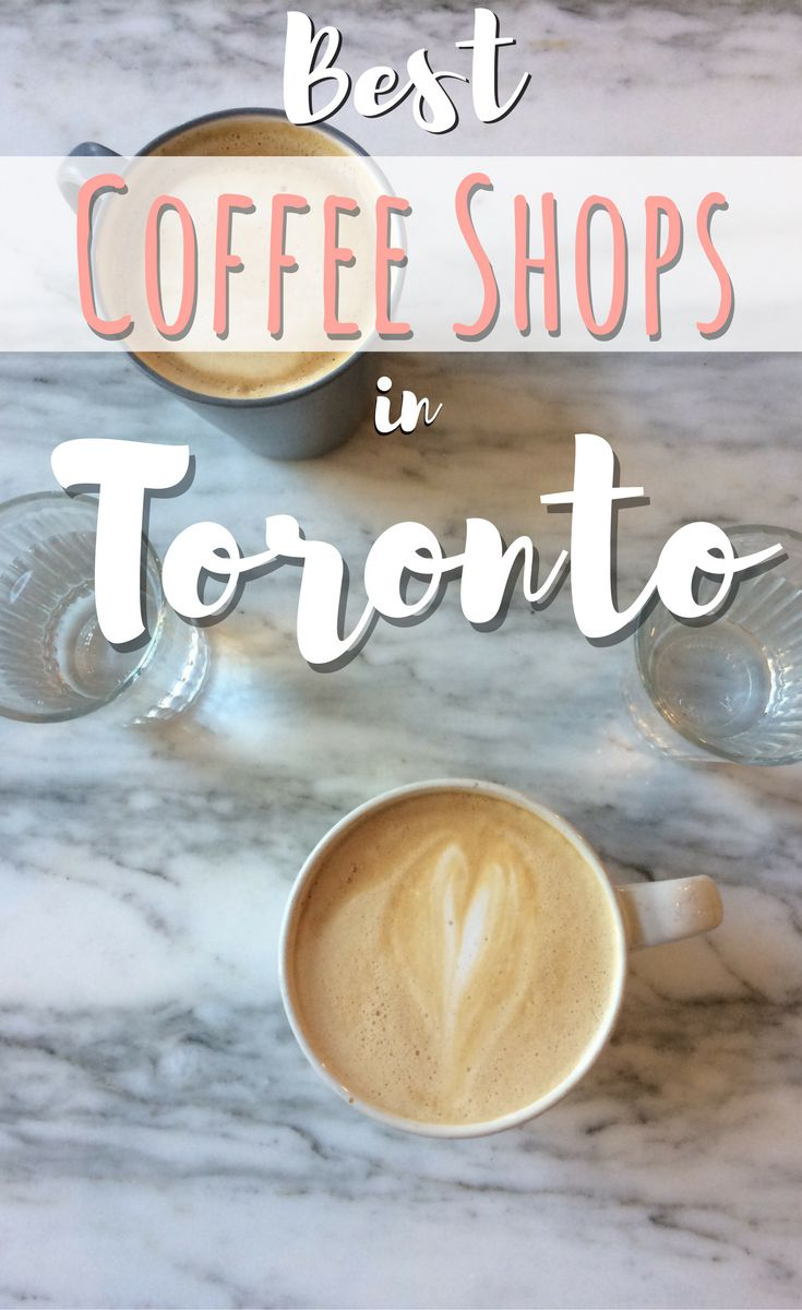 Discover the best coffee shops in Toronto, Canada #traveltips #canada #toronto