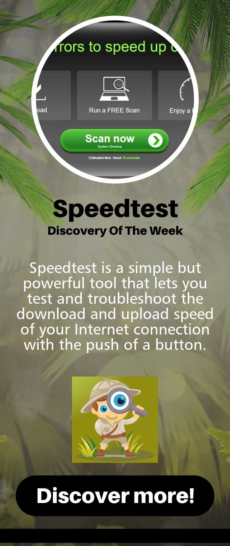 TOOL TIP:  SpeedTest to run a download and upload speed test on your internet connection.