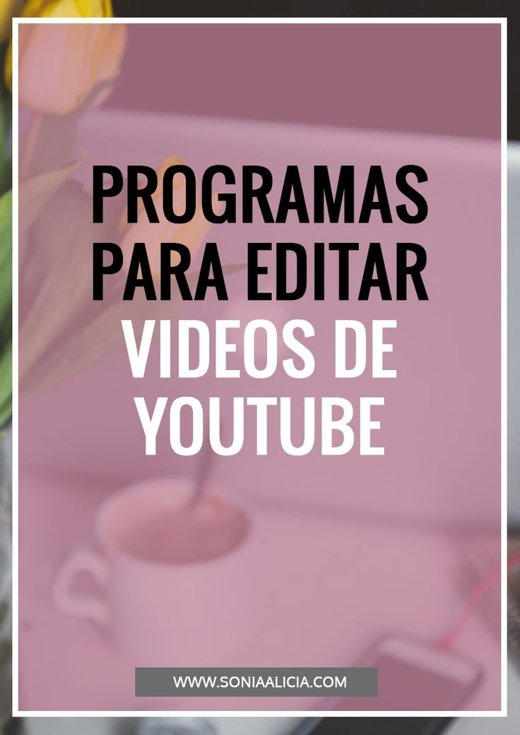 programas editar video youtube