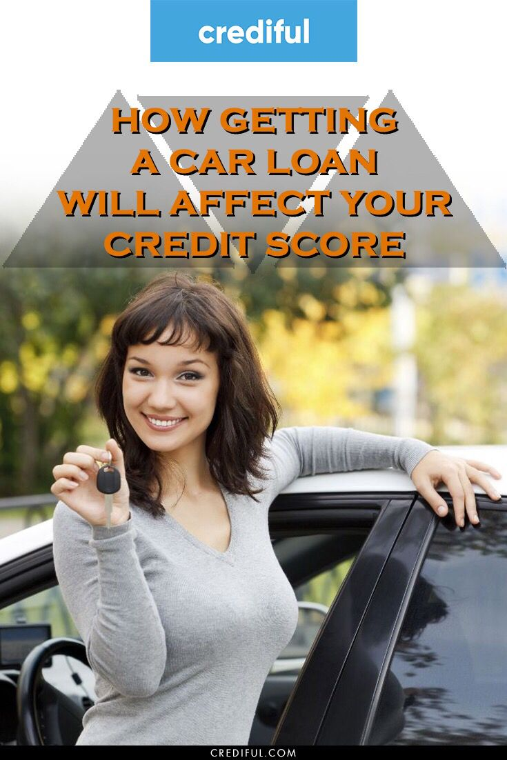 How Does A Car Loan Affect Your Credit Score Car Loans Credit Score How To Fix Credit