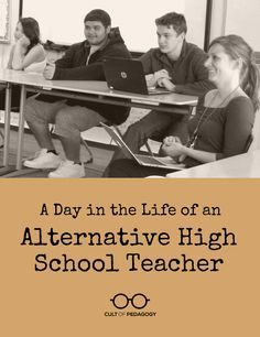 A Day In The Life Of An Alternative High School Teacher | Cult Of Pedagogy