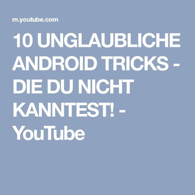 10 UNGLAUBLICHE ANDROID TRICKS - DIE DU NICHT KANNTEST! - YouTube