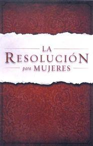 La Resolución para Mujeres se centra en honrar a Dios con alegría, como una esposa, madre y miembro de la familia, y al mismo tiempo tomar la resolución de vivir con la gracia que deja un legado piadoso