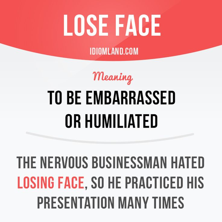 """""""Lose face"""" means """"to be embarrassed or humiliated"""". Learn and improve your English language with our FREE Classes. Call Karen Luceti 410-443-1163 or email kluceti@chesapeake.edu to register for classes. Eastern Shore of Maryland. Chesapeake College Adult Education Program. www.chesapeake.edu/esl."""