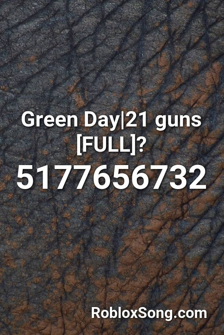 Green Day 21 Guns Full Roblox Id Roblox Music Codes In 2021 Roblox Green Day Songs